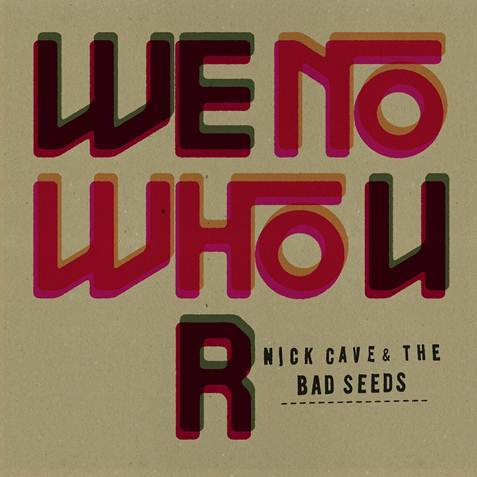 nick_cave_and_the_bad_seeds_we_know_who_u_r