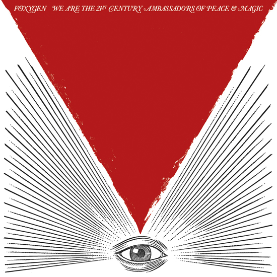 Foxygen – We Are The 21st Century Ambassadors of Peace & Magic (2013)