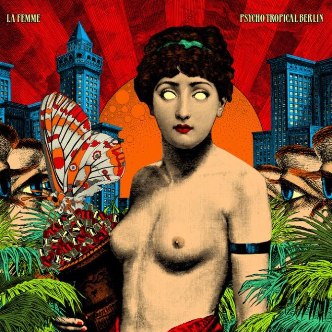 La Femme – Psycho Tropical Berlin (2013)
